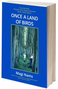 My New Zealand Travel Trilogy, Cry of the Kiwi: A Family's New Zealand Adventure: Once a Land of Birds by Magi Nams