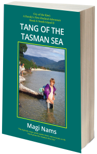 My New Zealand Travel Trilogy, Cry of the Kiwi: A Family's New Zealand Adventure: Tang of the Tasman Sea by Magi Nams