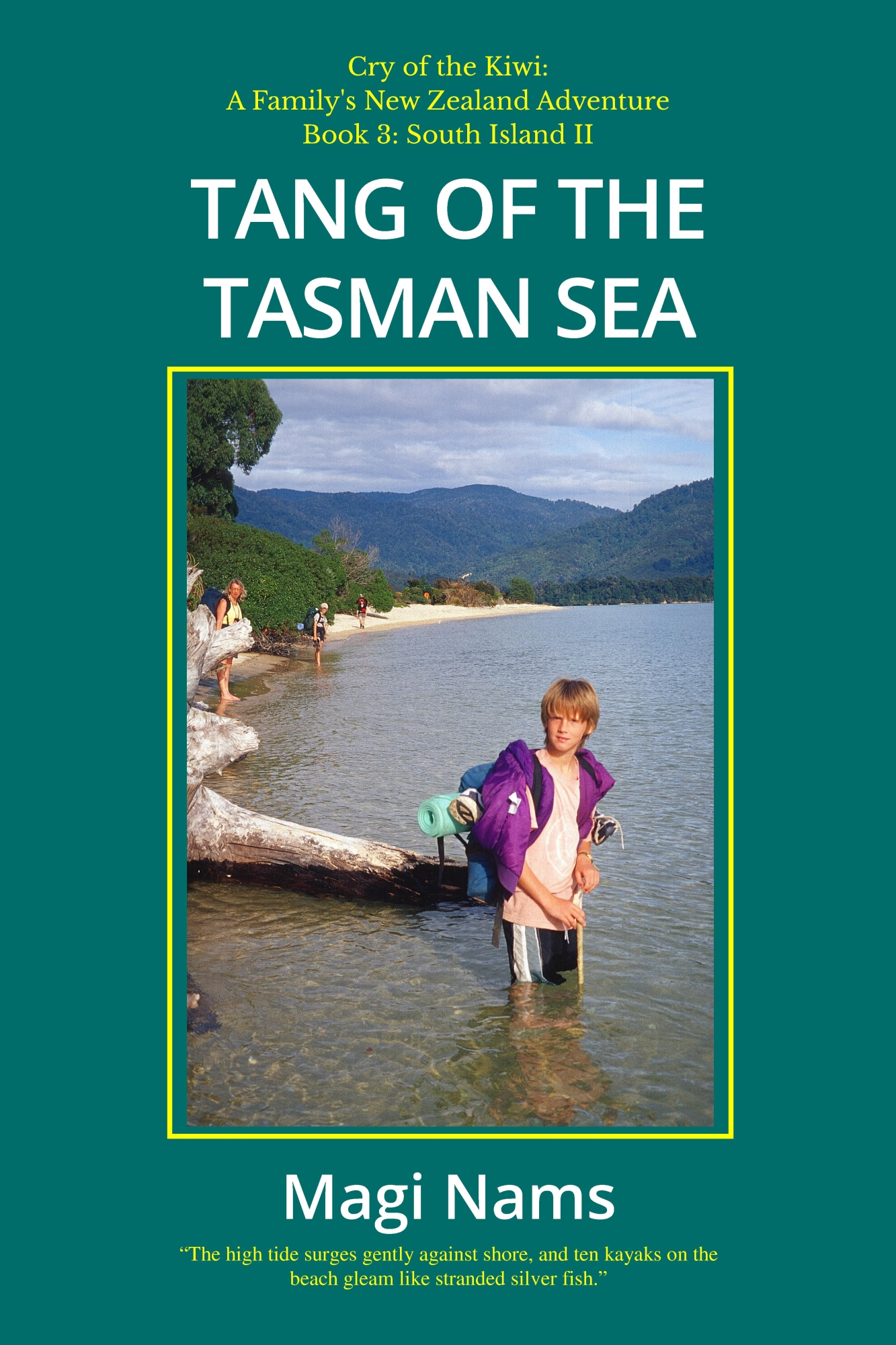 Tang of the Tasman Sea, Cry of the Kiwi: A Family's New Zealand Adventure