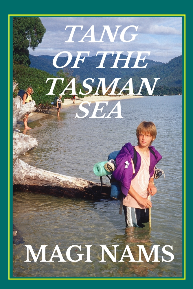 Cry of the Kiwi: A Family's New Zealand Adventure, Tang of the Tasman Sea