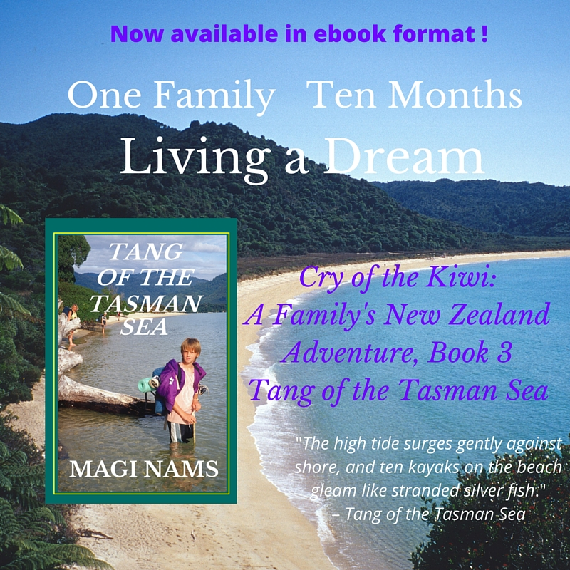 The Writing Life: My New Zealand Travel Trilogy, Cry of the Kiwi: A Family's New Zealand Adventure: Tang of the Tasman Sea